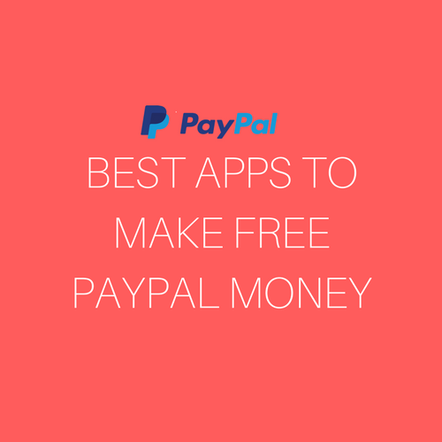 Top Android Apps To Earn Free Paypal Money | Full Guide
