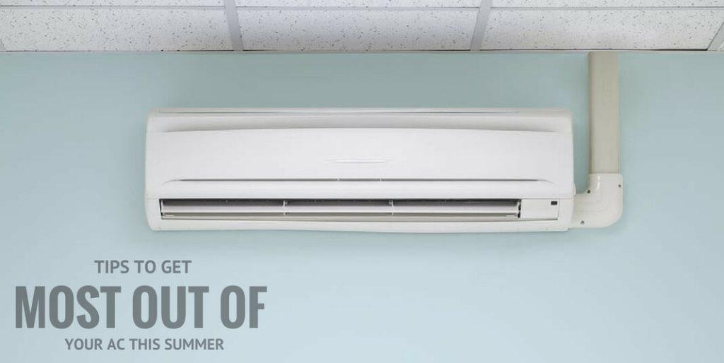 Tips to get most out of your AC this summer